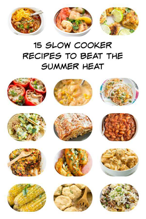 15 Slow Cooker Recipes to Beat the Summer Heat