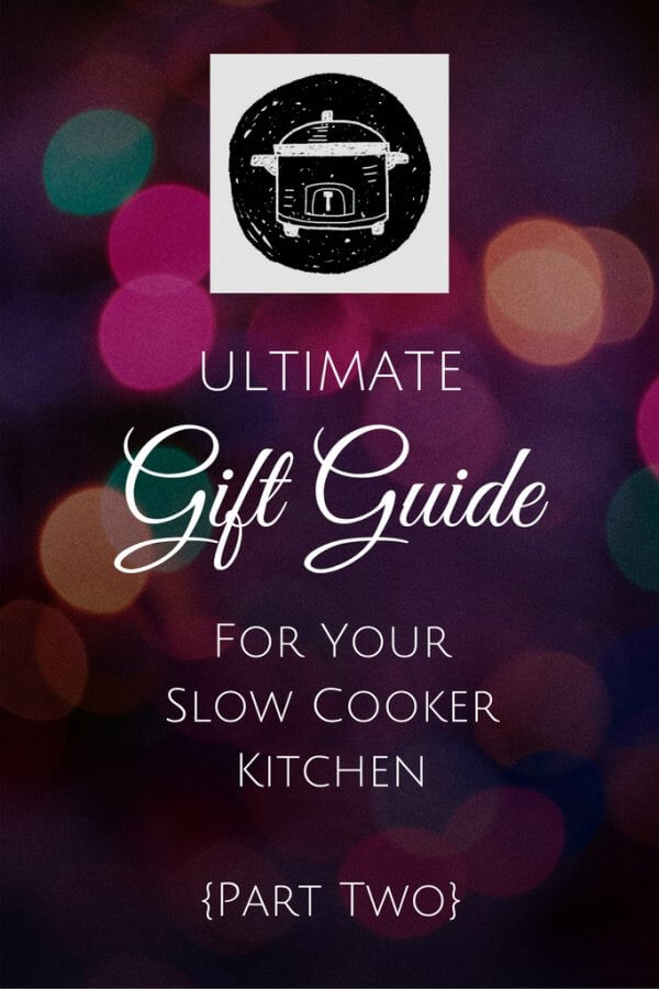Jennifer's Gift Guide for the Ultimate Slow Cooker Kitchen